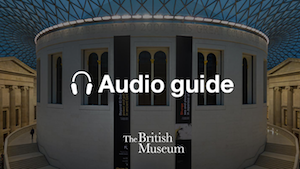 British Museum Audio Guide
