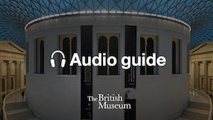 British Museum Audio Guide