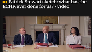Patrick Stewart sketch: what has the ECHR ever done for us?