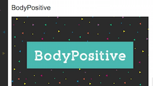 BodyPositive (as part of BBC Get Inspired)