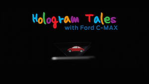 Hologram Tales with Ford C-MAX